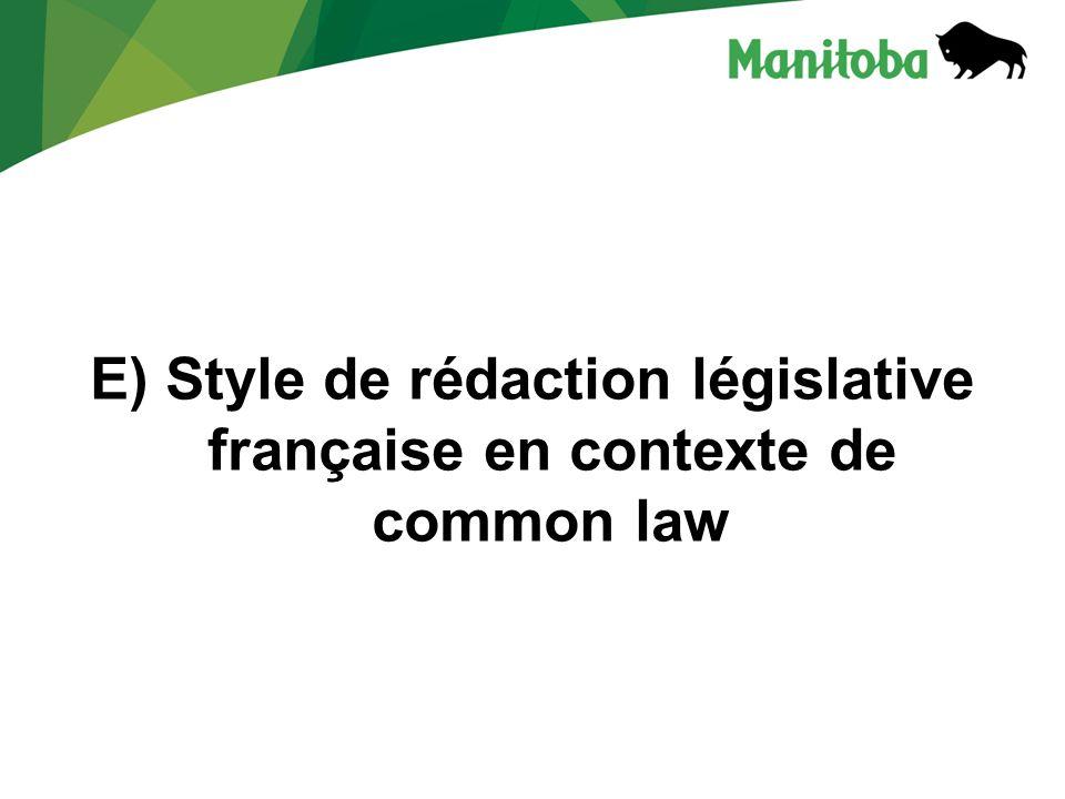 E) Style de rédaction législative française en contexte de common law