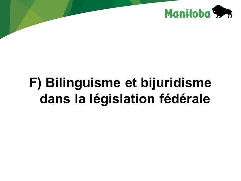 F) Bilinguisme et bijuridisme dans la législation fédérale