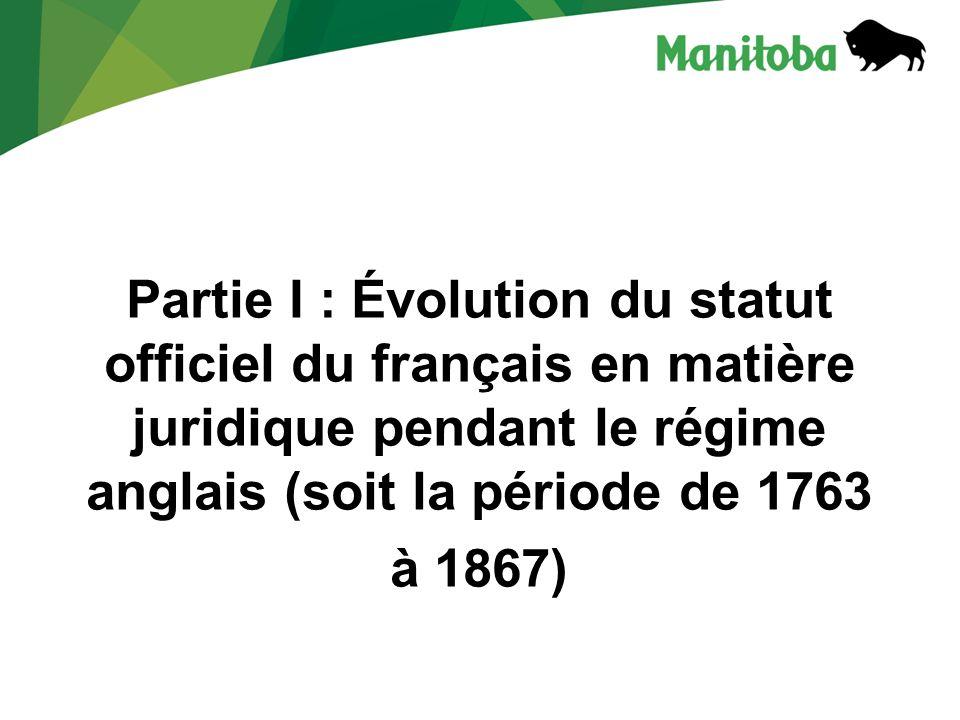Partie I : Évolution du statut officiel du français en matière juridique pendant le régime anglais (soit la période de 1763 à 1867)