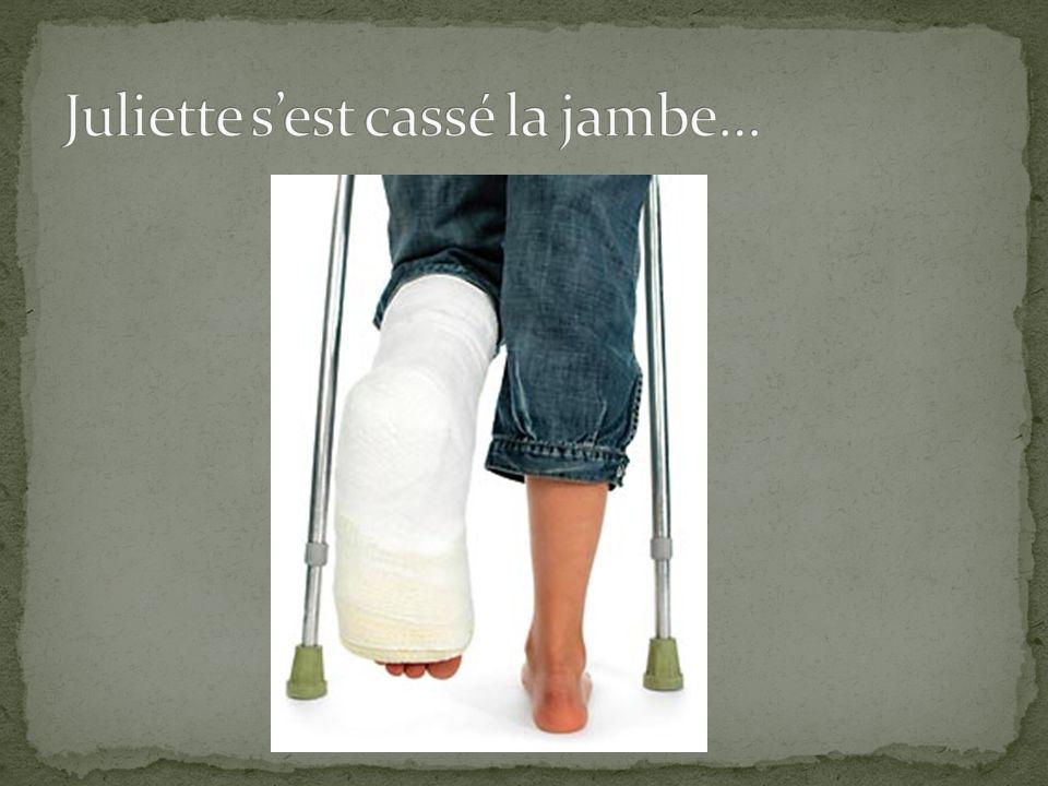 Juliette s'est cassé la jambe…