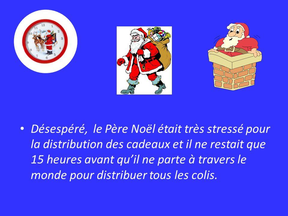 Désespéré, le Père Noël était très stressé pour la distribution des cadeaux et il ne restait que 15 heures avant qu'il ne parte à travers le monde pour distribuer tous les colis.