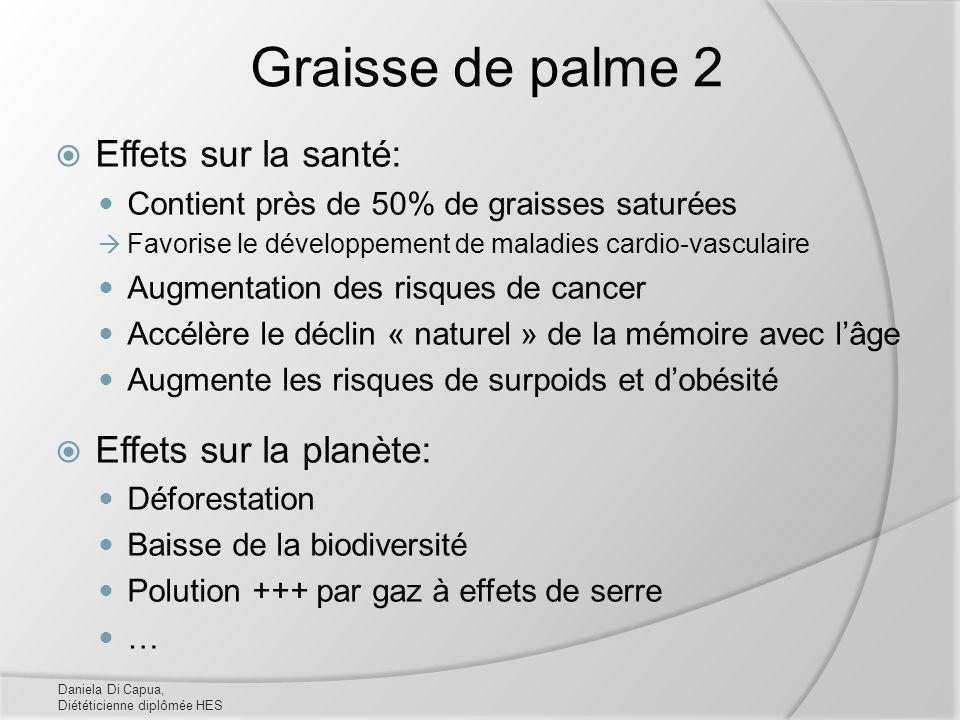 Graisse de palme 2 Effets sur la santé: Effets sur la planète: