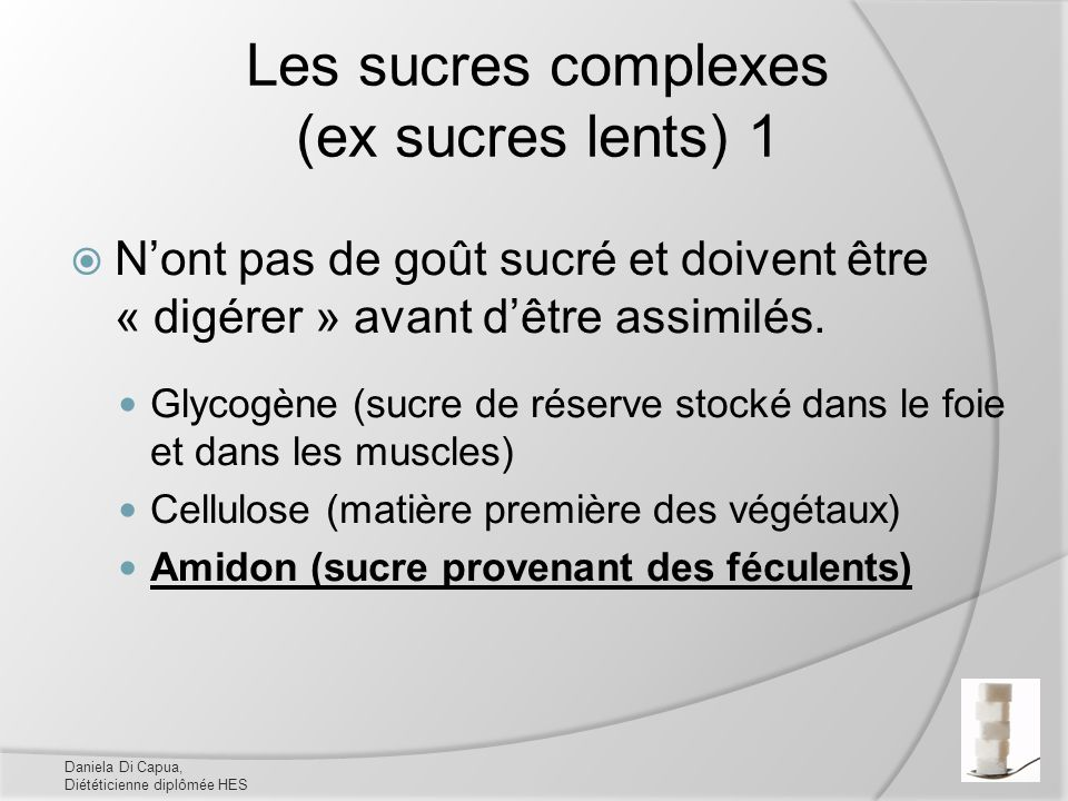 Les sucres complexes (ex sucres lents) 1