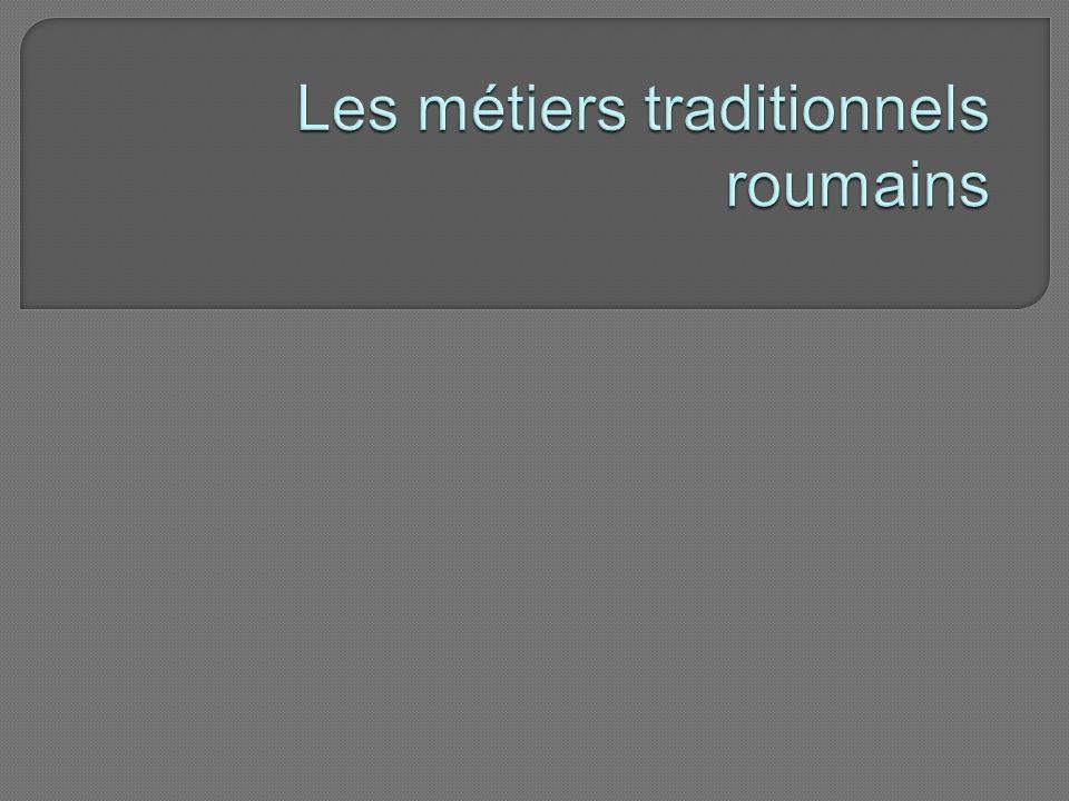 Les métiers traditionnels roumains