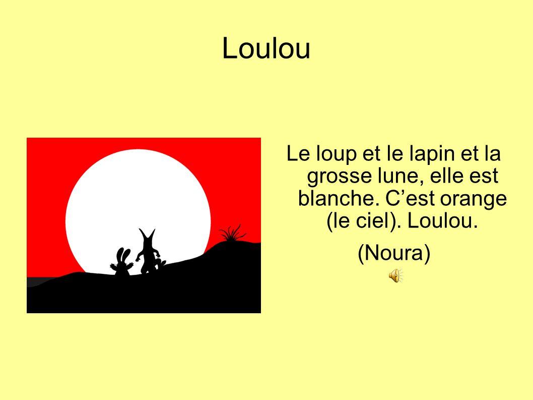 Loulou Le loup et le lapin et la grosse lune, elle est blanche.