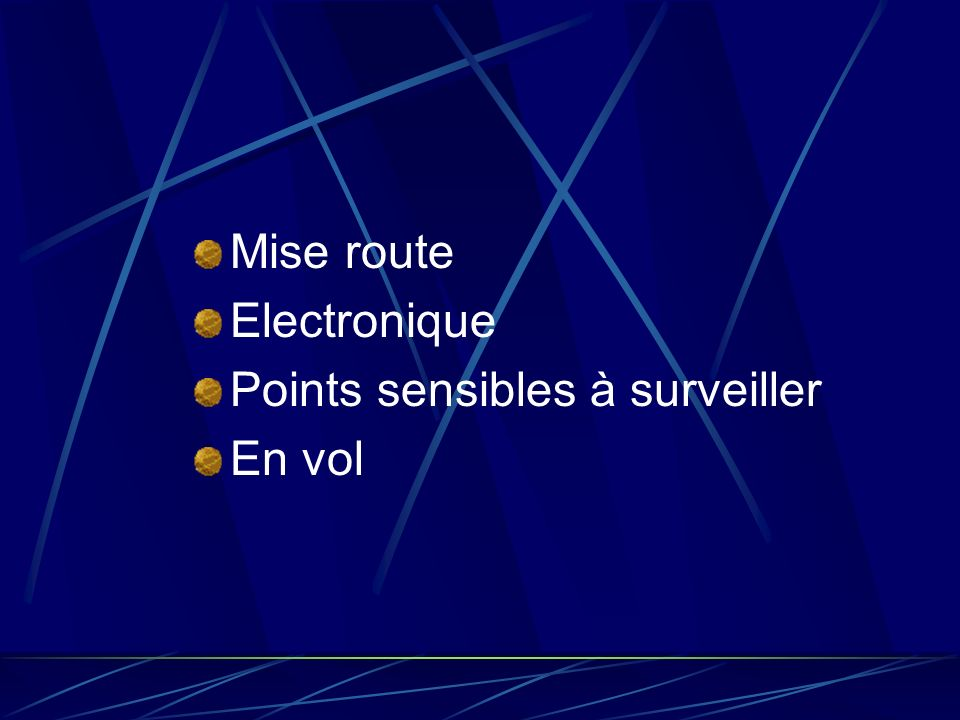 Mise route Electronique Points sensibles à surveiller En vol