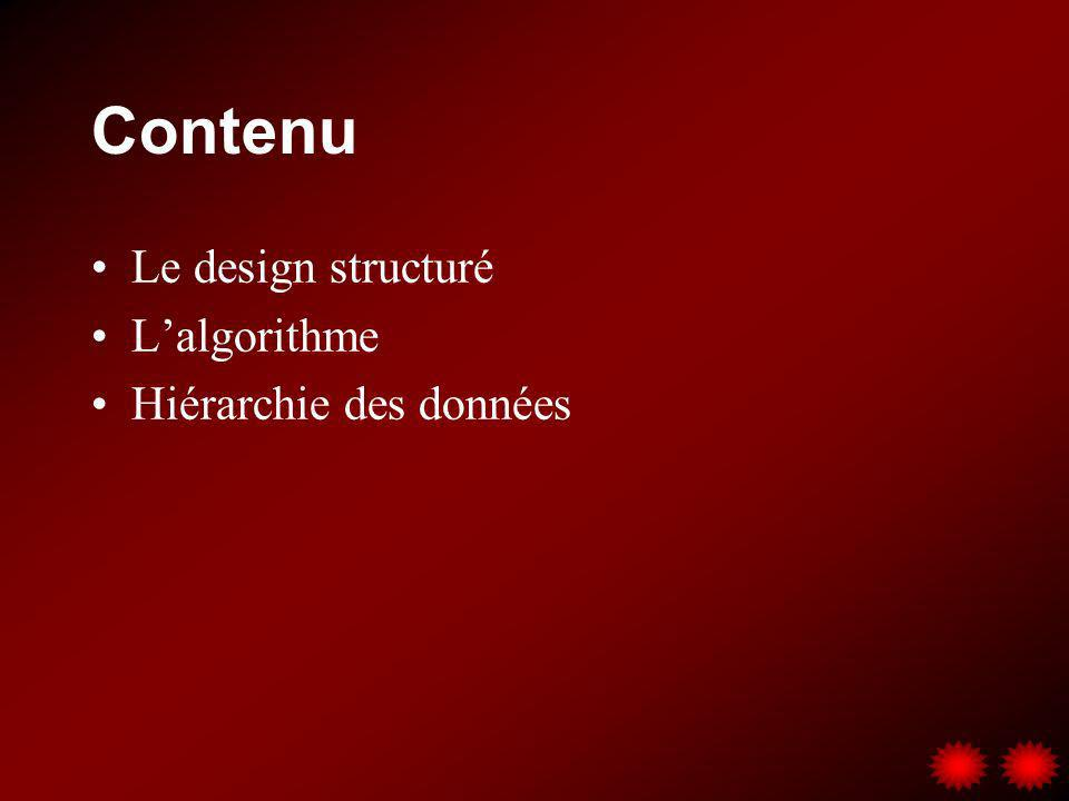 Contenu Le design structuré L'algorithme Hiérarchie des données
