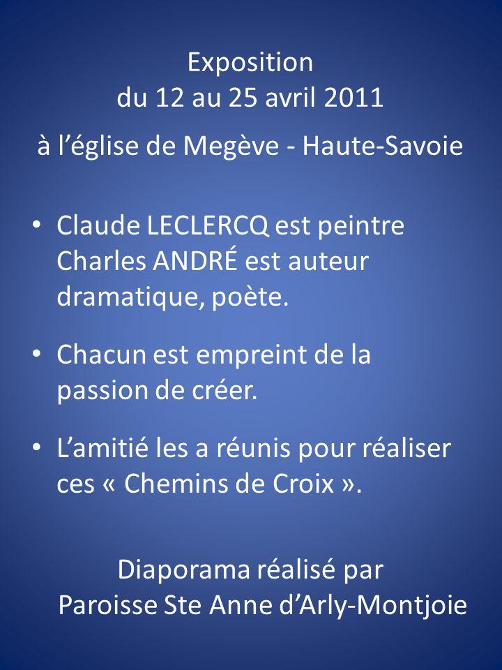 Exposition du 12 au 25 avril 2011 à l'église de Megève - Haute-Savoie