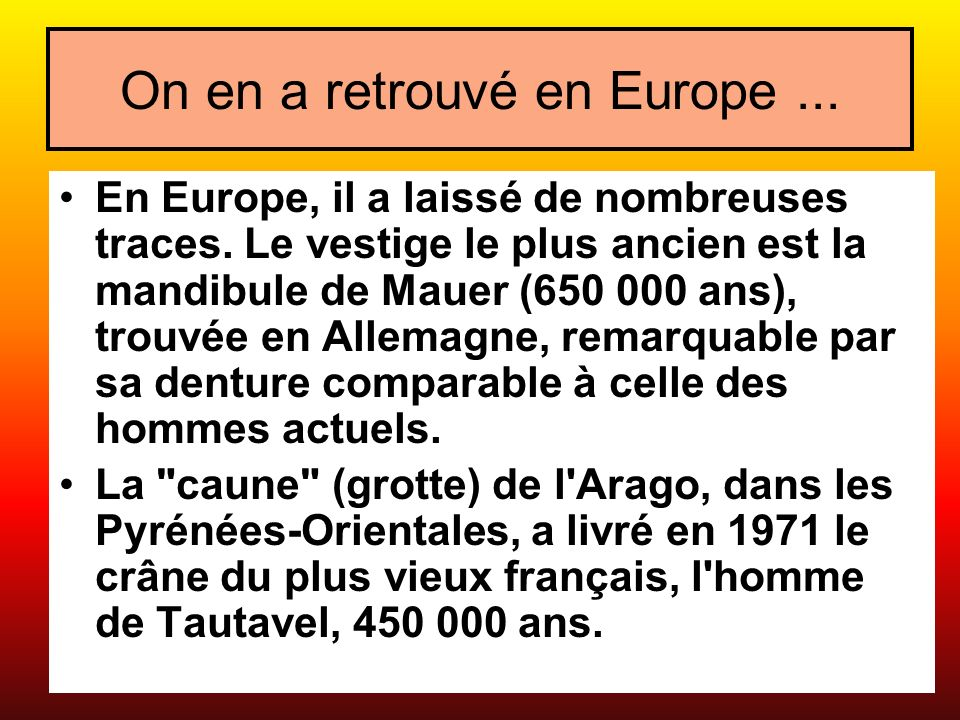 On en a retrouvé en Europe ...