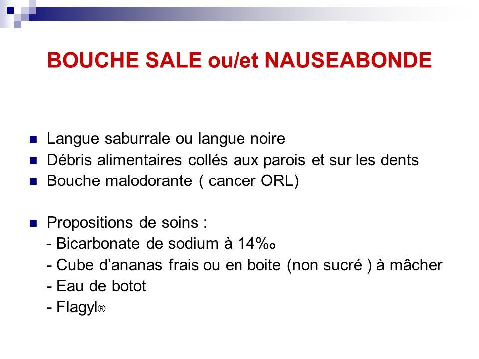 BOUCHE SALE ou/et NAUSEABONDE