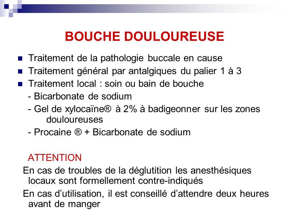 BOUCHE DOULOUREUSE Traitement de la pathologie buccale en cause
