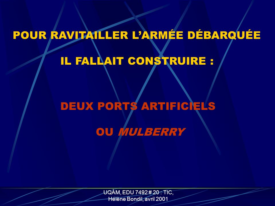 POUR RAVITAILLER L'ARMÉE DÉBARQUÉE IL FALLAIT CONSTRUIRE :