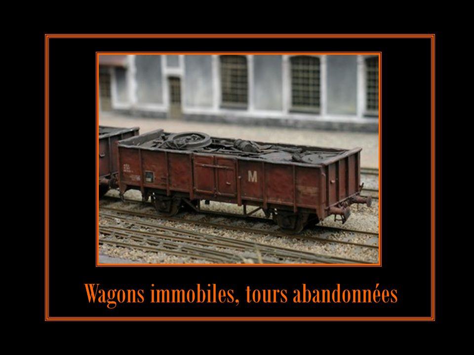 Wagons immobiles, tours abandonnées