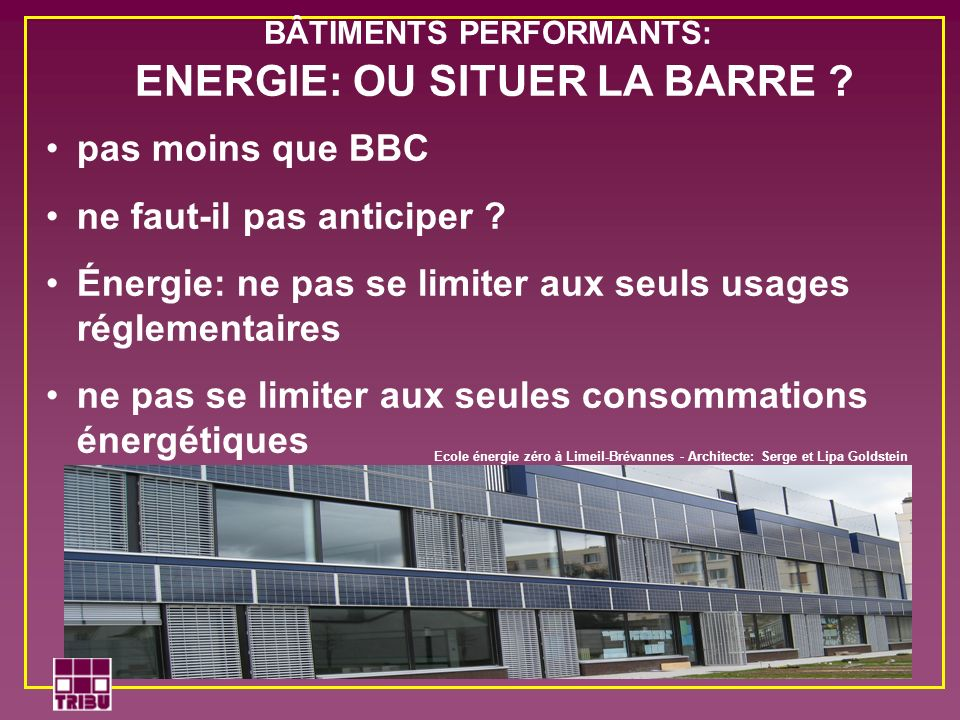 BÂTIMENTS PERFORMANTS: ENERGIE: OU SITUER LA BARRE