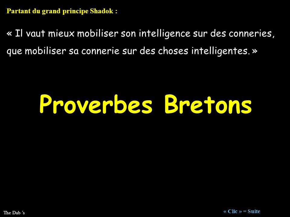 Partant du grand principe Shadok :
