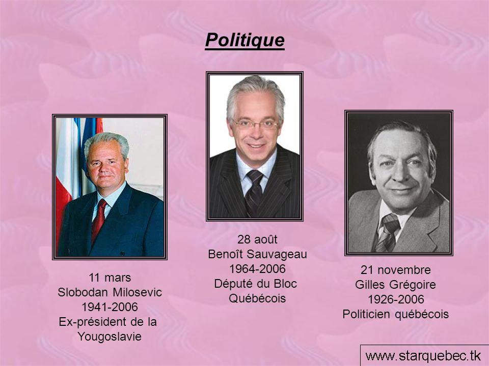 Politique 28 août Benoît Sauvageau 1964-2006 Député du Bloc Québécois