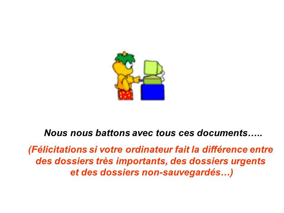 Nous nous battons avec tous ces documents…..