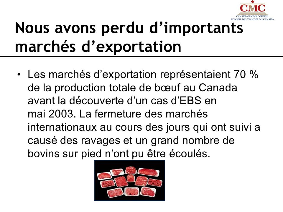 Nous avons perdu d'importants marchés d'exportation