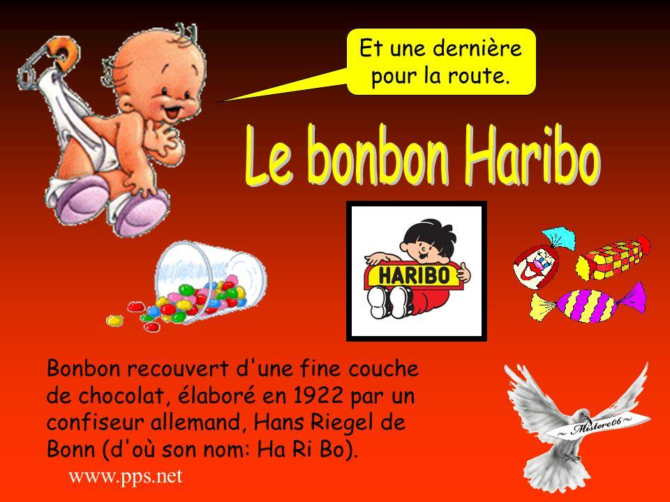 Le bonbon Haribo Et une dernière pour la route.