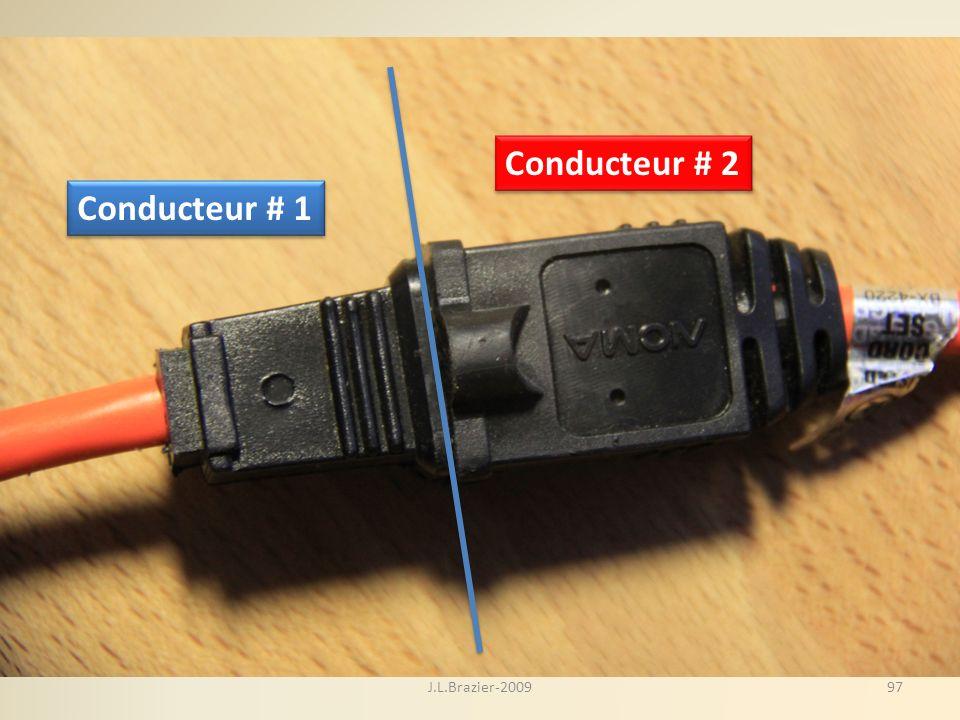 Conducteur # 2 Conducteur # 1 J.L.Brazier-2009