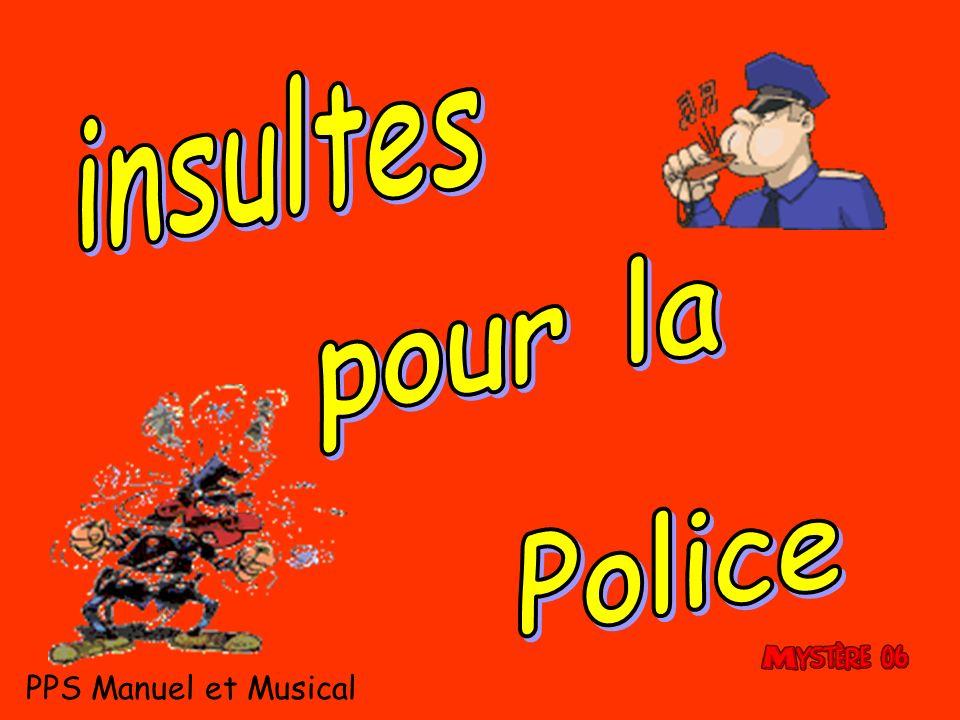 insultes pour la Police