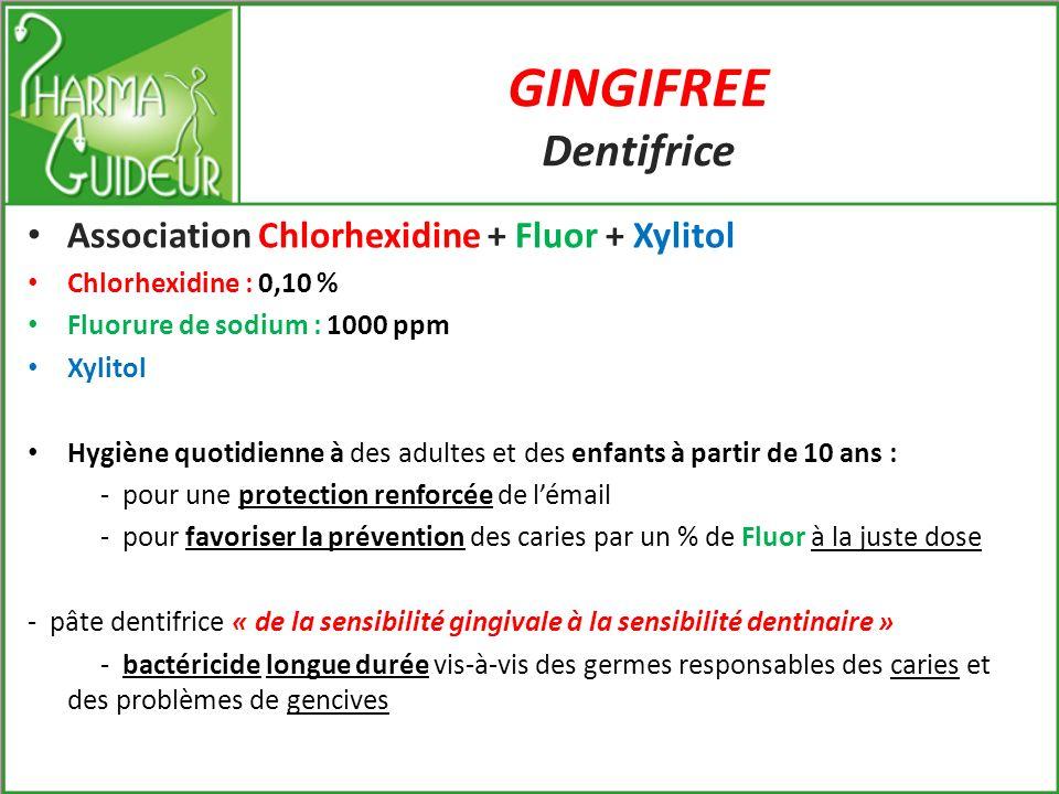 GINGIFREE Dentifrice Association Chlorhexidine + Fluor + Xylitol