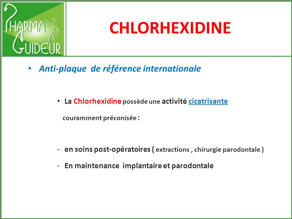 CHLORHEXIDINE Anti-plaque de référence internationale
