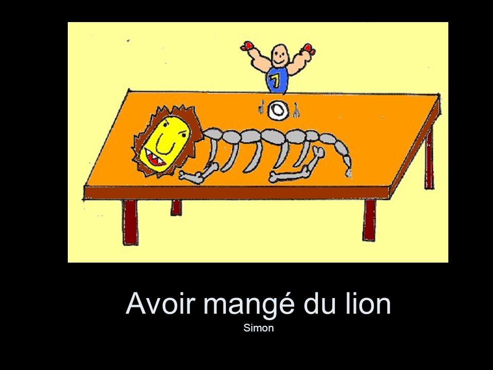 Avoir mangé du lion Simon