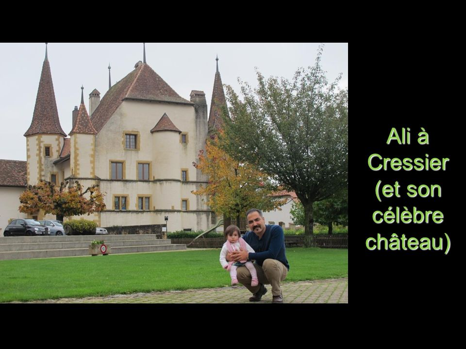 Ali à Cressier (et son célèbre château)