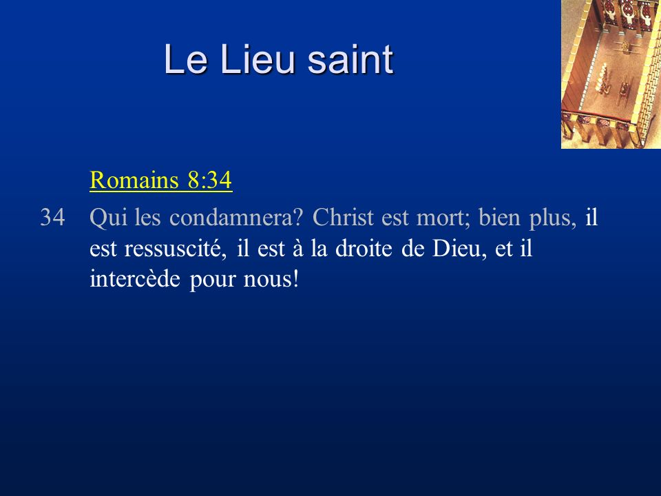 Le Lieu saint Romains 8:34.