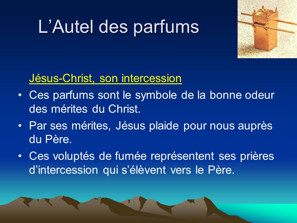 L'Autel des parfums Jésus-Christ, son intercession