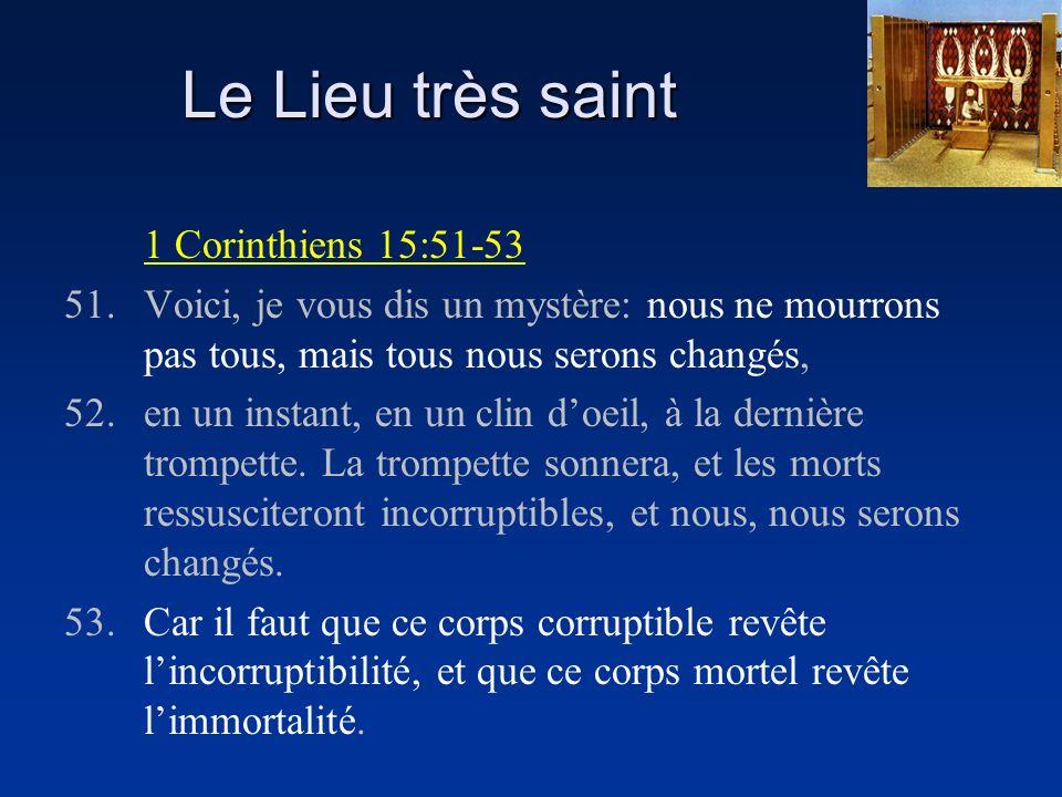 Le Lieu très saint 1 Corinthiens 15:51-53