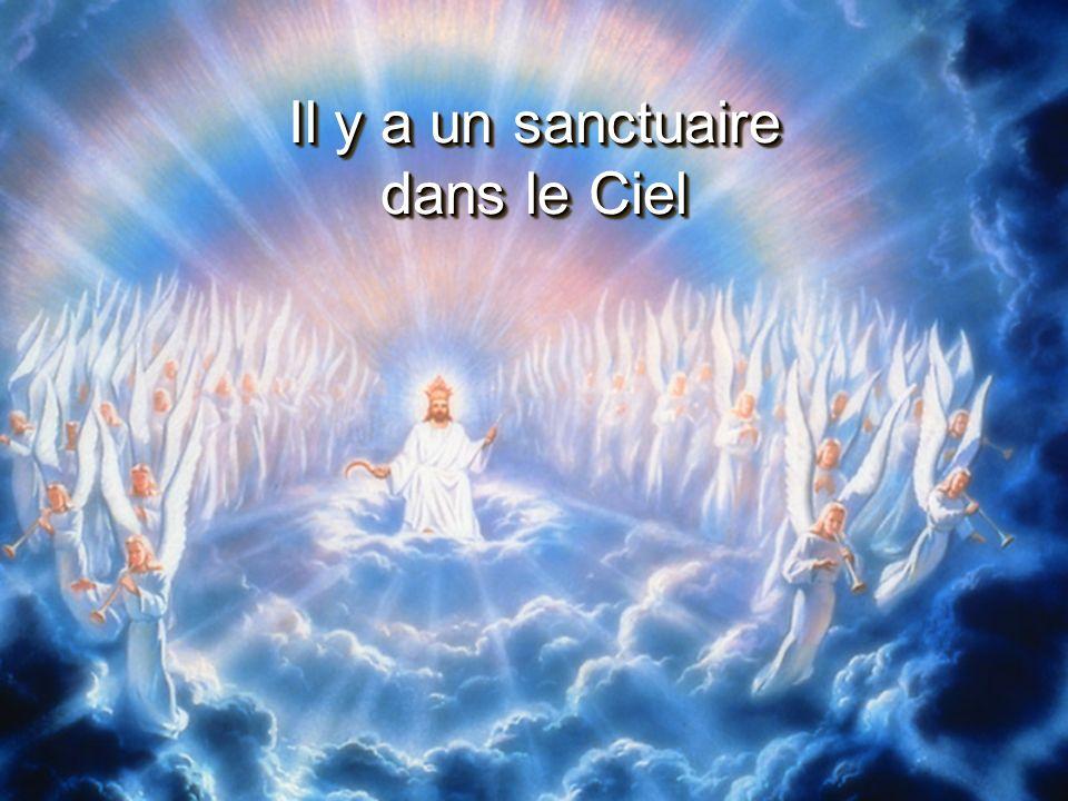 Il y a un sanctuaire dans le Ciel