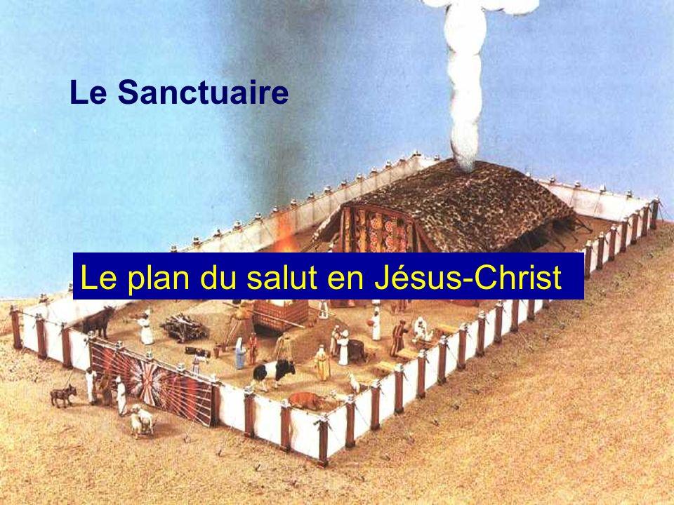 Le Sanctuaire Le plan du salut en Jésus-Christ