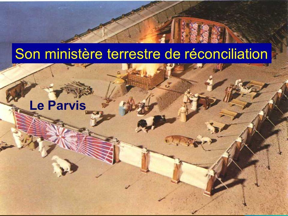 Son ministère terrestre de réconciliation