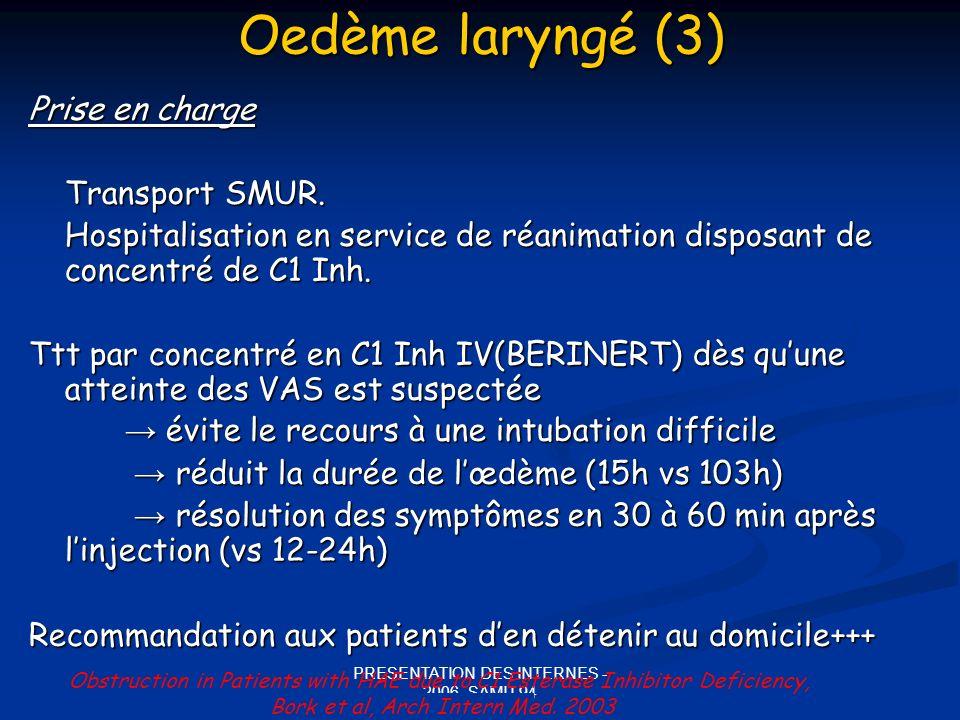 Oedème laryngé (3) Prise en charge Transport SMUR.