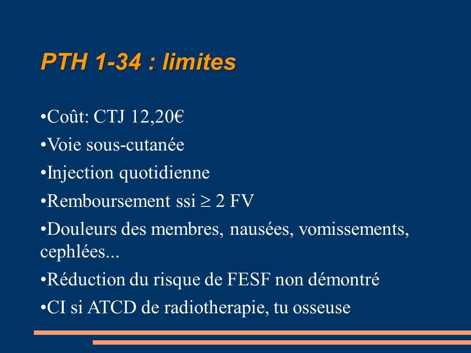 PTH 1-34 : limites Coût: CTJ 12,20€ Voie sous-cutanée