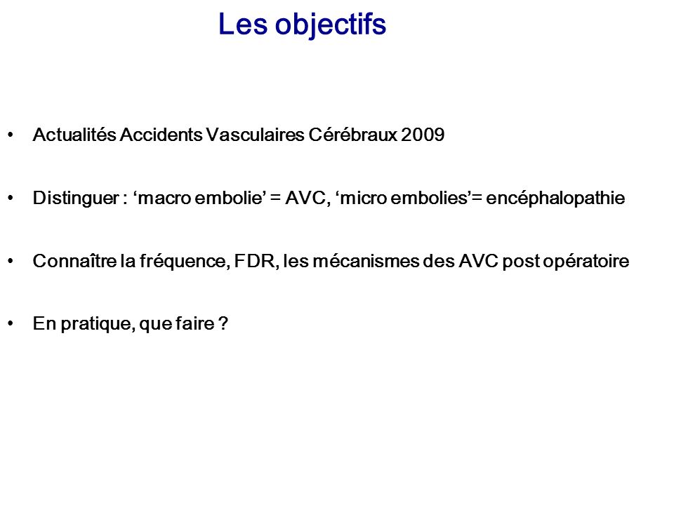 Les objectifs Actualités Accidents Vasculaires Cérébraux 2009