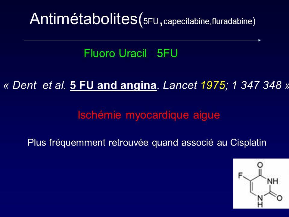 Antimétabolites(5FU,capecitabine,fluradabine)