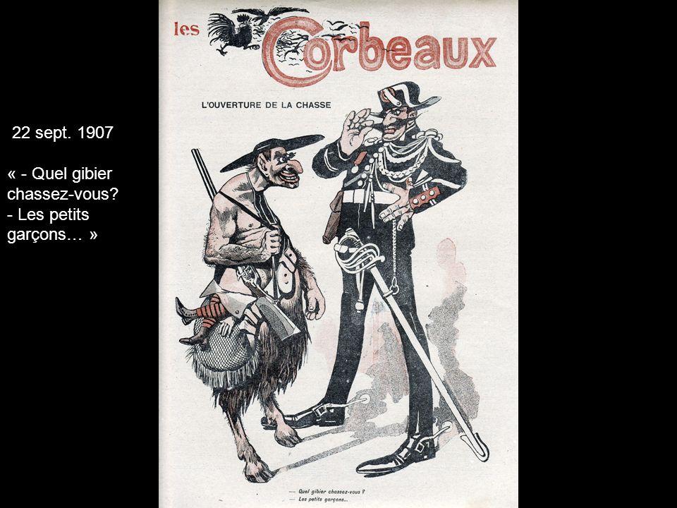 22 sept. 1907 « - Quel gibier chassez-vous - Les petits garçons… »