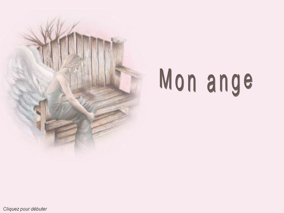 Mon ange Cliquez pour débuter