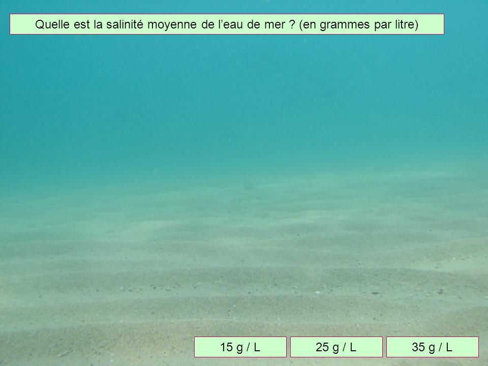 Quelle est la salinité moyenne de l'eau de mer (en grammes par litre)