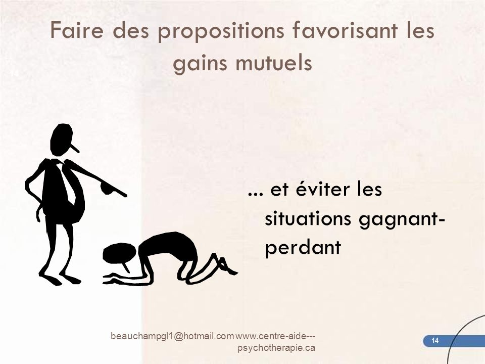 Faire des propositions favorisant les gains mutuels