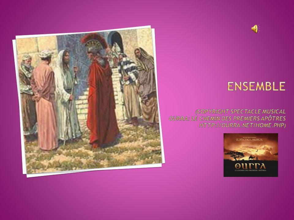 Ensemble (copyright spectacle musical OURRA: le chemin des premiers apôtres http://ourra.net/home.php)