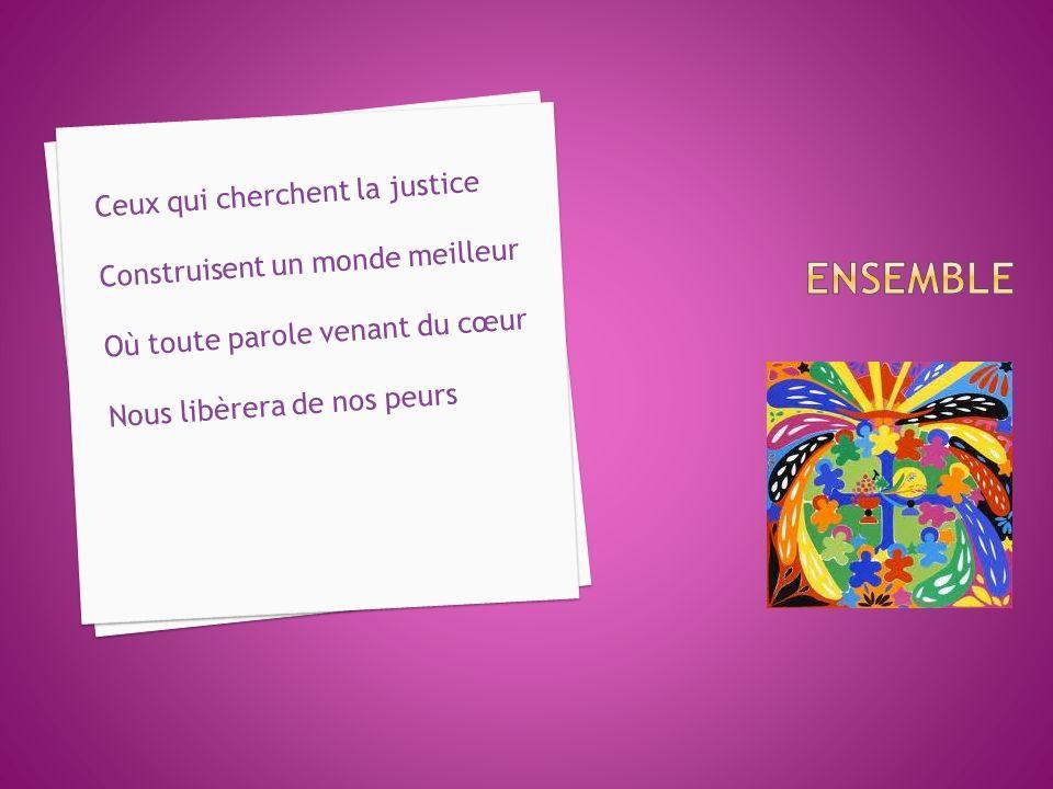 Ensemble Ceux qui cherchent la justice Construisent un monde meilleur