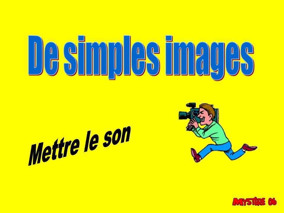 De simples images Mettre le son