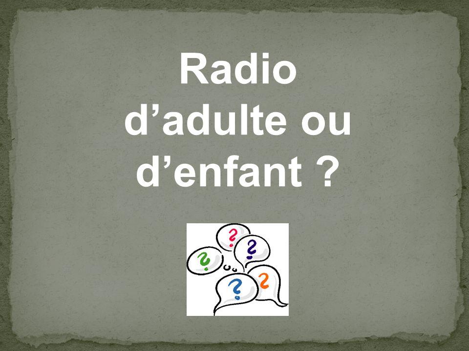 Radio d'adulte ou d'enfant