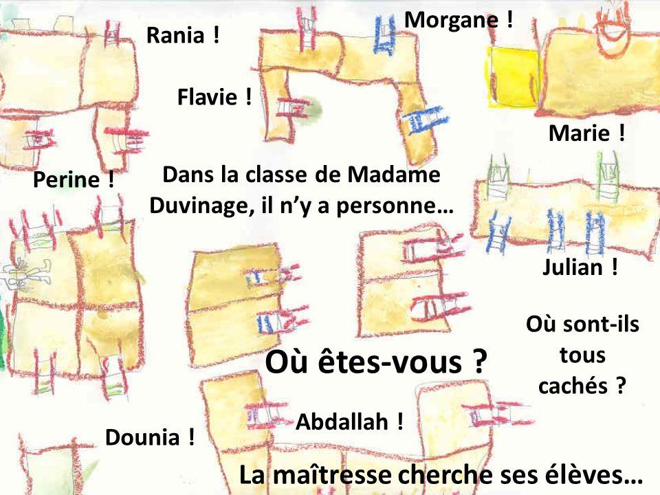 Où êtes-vous La maîtresse cherche ses élèves… Morgane ! Rania !