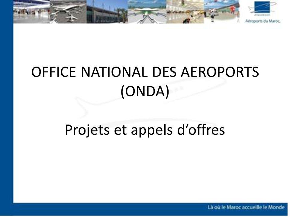 OFFICE NATIONAL DES AEROPORTS (ONDA) Projets et appels d'offres