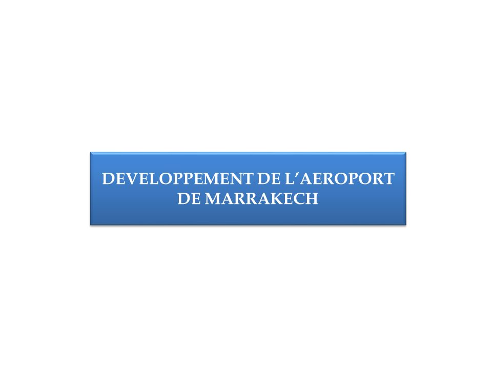 DEVELOPPEMENT DE L'AEROPORT DE MARRAKECH